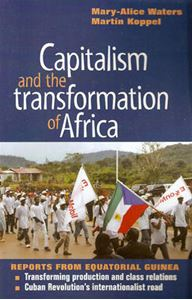 Picture of Capitalism and the Transformation of Africa: Reports from Equatorial Guinea