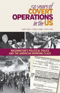 Picture of 50 Years of Covert Operations in the US: Washington's Political Police and the Working Class