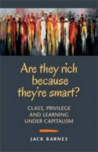 Picture of Are They Rich Because They're Smart?: Class, Privilege, and Learning Under Capitalism