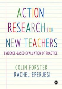 Picture of Action Research for New Teachers: Evidence-Based Evaluation of Practice