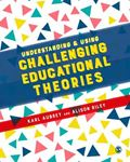 Picture of Understanding and Using Challenging Educational Theories
