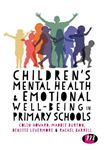 Picture of Children's Mental Health and Emotional Well-being in Primary Schools: A whole school approach