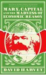 Picture of Marx, Capital and the Madness of Economic Reason