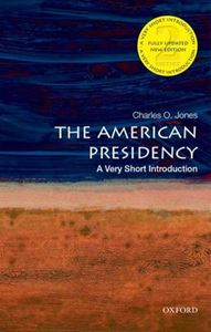 Picture of American Presidency: A Very Short Introduction