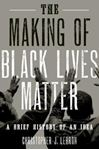 Picture of Making of Black Lives Matter: A Brief History of An Idea