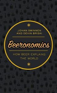 Picture of Beeronomics: How Beer Explains the World