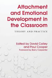 Picture of Attachment and Emotional Development in the Classroom: Theory and Practice