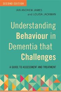 Picture of Understanding Behaviour in Dementia that Challenges, Second Edition: A Guide to Assessment and Treatment