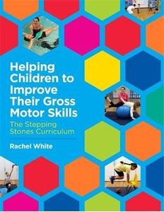 Picture of Helping Children to Improve Their Gross Motor Skills: The Stepping Stones Curriculum