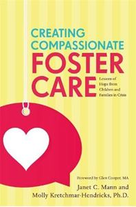 Picture of Creating Compassionate Foster Care: Lessons of Hope from Children and Families in Crisis