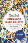 Picture of Listening to Young Children, Expanded Third Edition: A Guide to Understanding and Using the Mosaic Approach