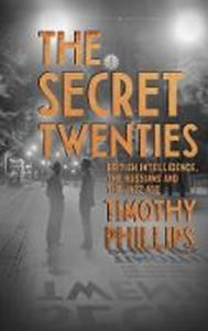 Picture of Secret Twenties: British Intelligence, the Russians and the Jazz Age