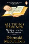 Picture of All Things Made New: Writings on the Reformation