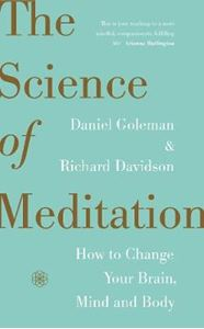 Picture of Science of Meditation: How to Change Your Brain, Mind and Body