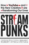 Picture of Streampunks: How YouTube and the New Creators are Transforming Our Lives