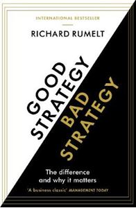 Picture of Good Strategy/Bad Strategy: The difference and why it matters