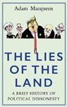 Picture of Lies of the Land: A Brief History of Political Dishonesty