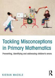Picture of Tackling Misconceptions in Primary Mathematics: Preventing, identifying and addressing children's errors