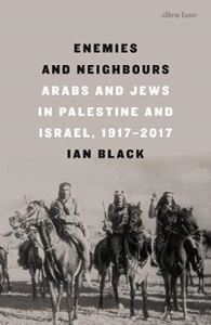 Picture of Enemies and Neighbours: Arabs and Jews in Palestine and Israel, 1917-2017