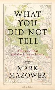 Picture of What You Did Not Tell: A Russian Past and the Journey Home