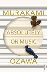 Picture of Absolutely on Music: Conversations with Seiji Ozawa