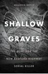Picture of Shallow Graves: The Hunt for the New Bedford Highway Serial Killer