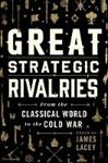 Picture of Great Strategic Rivalries: From the Classical World to the Cold War