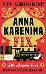 Picture of Anna Karenina Fix: Life Lessons from Russian Literature