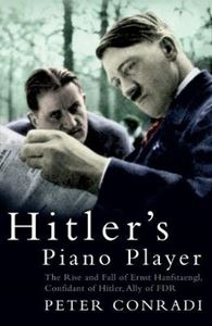 Picture of Hitler's Piano Player: The Rise and Fall of Ernst Hanfstaengl