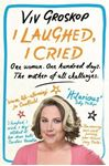 Picture of I Laughed, I Cried: One Woman, One Hundred Days, The Mother of all Challenges