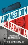 Picture of Armageddon and Paranoia: The Nuclear Confrontation