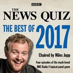 Picture of News Quiz: The Best of 2017: The topical BBC Radio 4 comedy panel show