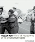 Picture of Freedom Now!: Forgotten Photographs of the Civil Rights Struggle