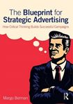 Picture of Blueprint for Strategic Advertising: How Critical Thinking Builds Successful Campaigns