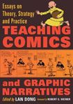 Picture of Teaching Comics and Graphic Narratives: Essays on Theory, Strategy and Practice