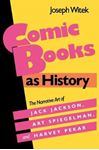 Picture of Comic Books as History: The Narrative Art of Jack Jackson, Art Spiegelman, and Harvey Pekar