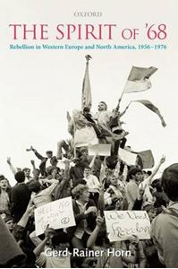 Picture of Spirit of '68: Rebellion in Western Europe and North America, 1956-1976
