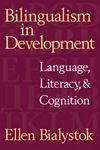 Picture of Bilingualism in Development: Language, Literacy, and Cognition