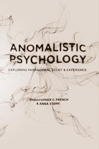 Picture of Anomalistic Psychology: Exploring Paranormal Belief and Experience