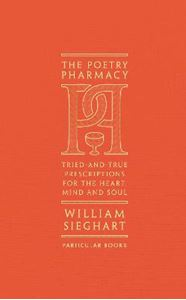 Picture of Poetry Pharmacy: Tried-and-True Prescriptions for the Heart, Mind and Soul
