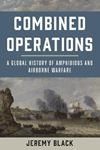 Picture of Combined Operations: A Global History of Amphibious and Airborne Warfare