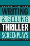 Picture of Writing And Selling: Thriller Screenplays