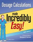 Picture of Dosage Calculations Made Incredibly Easy