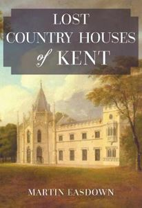 Picture of Lost Country Houses of Kent