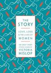 Picture of Story: Love, Loss & The Lives of Women: 100 Great Short Stories