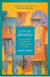 Picture of City of Oranges: An Intimate History of the Arabs and Jews of Jaffa