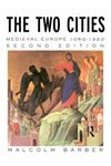 Picture of Two Cities: Medieval Europe 1050-1320 2ed