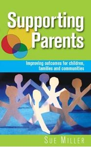 Picture of Supporting Parents: Improving Outcomes for Children, Families and Communities