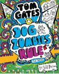 Picture of Tom Gates: DogZombies Rule (For now)