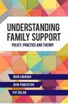 Picture of Understanding Family Support: Policy, Practice and Theory